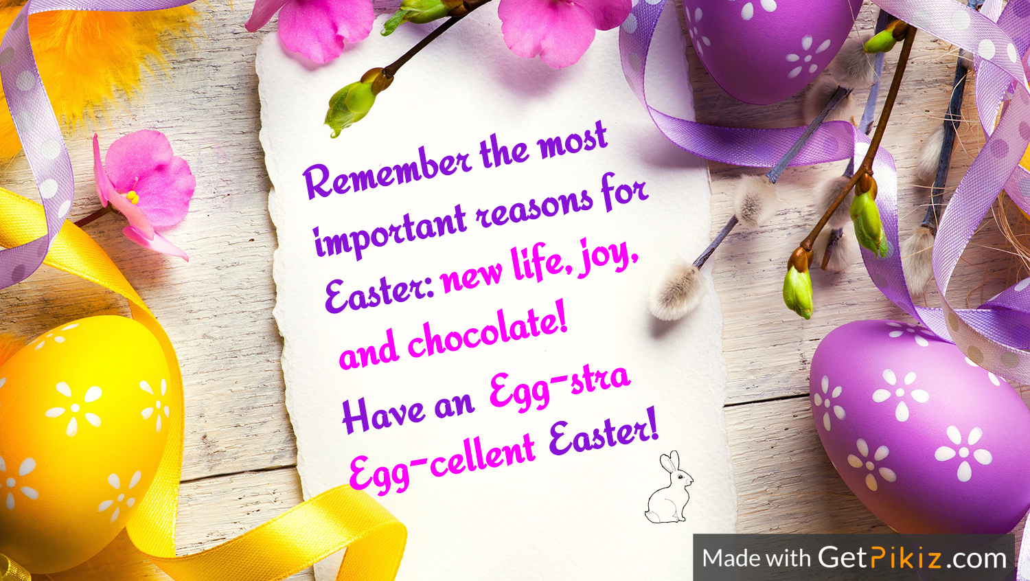 Remember the most important reasons for Easter:                    Egg-stra Egg-cellent  Have an             new life, joy, and chocolate! Easter!