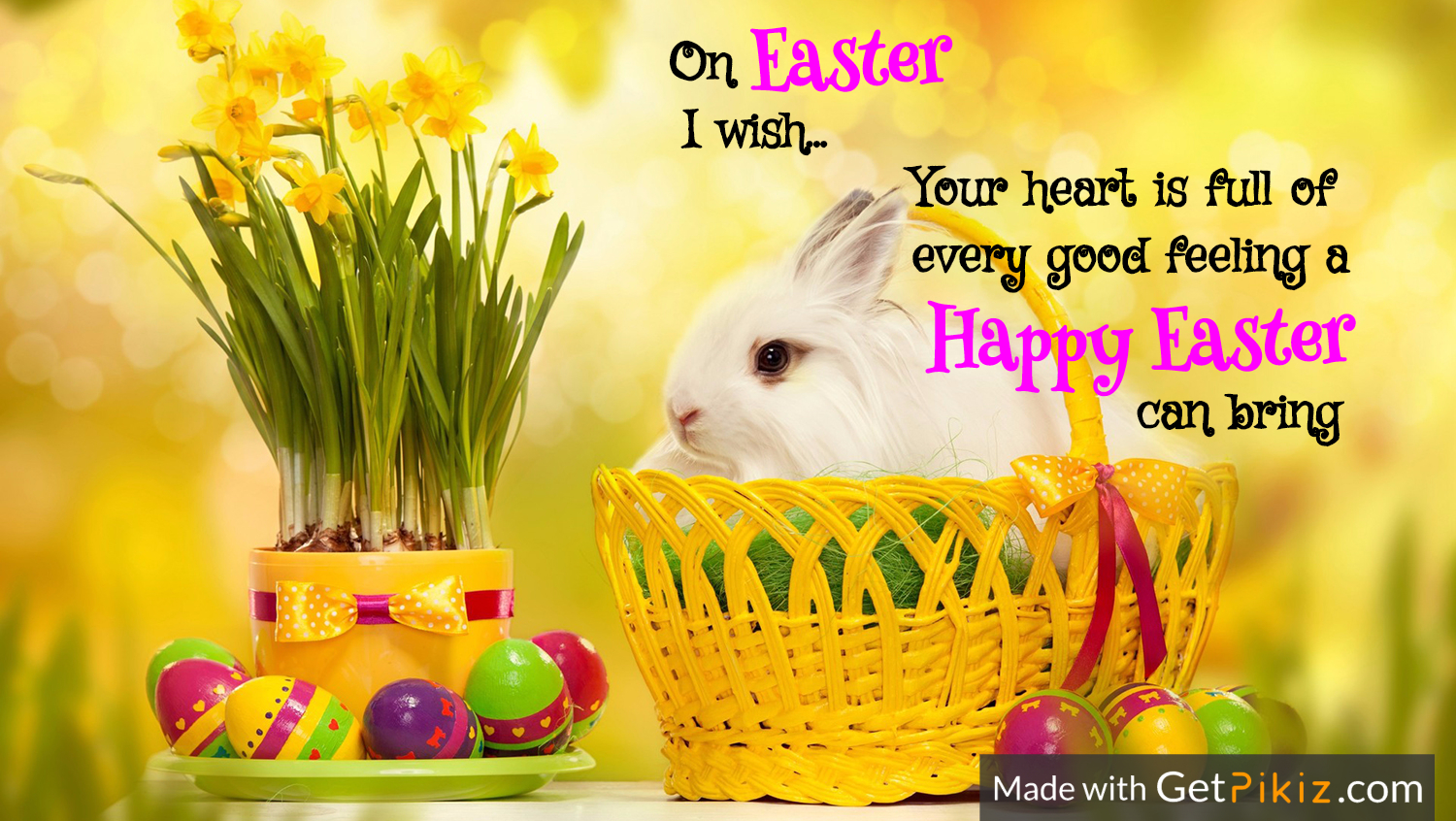 On Easter I wish... Your heart is full of every good feeling a  Happy Easter can bring